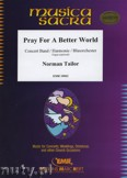 Okładka: Tailor Norman, Pray For A Better World  - Wind Band