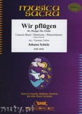 Ok�adka: Schulz Johann, We Plough The Fields  - Wind Band