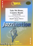 Okładka: Danoff Bill, Nivers Taffy, Denver John, Take Me Home, Country Roads (Chorus SATB) - Wind Band