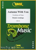 Ok�adka: Armitage Dennis, Autumn With You - Trombone