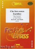 Ok�adka: Gluck Christoph Willibald Von, Aria: Che Faro Senza Euridice - BRASS ENSAMBLE