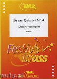 Ok�adka: Frackenpohl Arthur, Brass Quintet N� 4 - BRASS ENSAMBLE