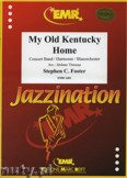 Okładka: Foster Stephen, My Old Kentucky Home - Wind Band