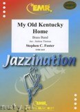 Ok�adka: Foster Stephen, My Old Kentucky Home - BRASS BAND