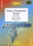 Okładka: Thiele Bob, Weiss George David, What A Wonderful World  - BRASS BAND