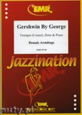 Ok�adka: Armitage Dennis, Gershwin by George for Trumpet (Cornet), Horn and Piano