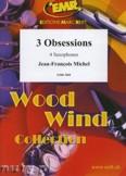Ok�adka: Michel Jean-Fran�ois, 3 Obsessions - Saxophone