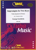 Ok�adka: Gershwin George, Impromptu In Two Keys for Tuba Quartet and Drums