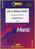 Ok�adka: Kresin Willibald, On A Rocky Road for Tuba Quartet and Drums