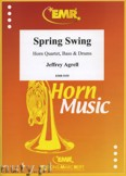 Okładka: Agrell Jeffrey, Spring Swing for Horn Quartett, Bass and Drums