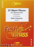 Ok�adka: Schumann Robert, 15 Short Pieces - BRASS ENSAMBLE