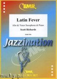Okładka: Richards Scott, Latin Fever for Alt and Tenor Saxophone and Piano