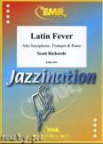 Ok�adka: Richards Scott, Latin Fever for Alto Saxophone, Trumpet and Piano