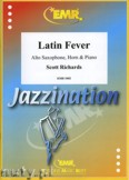 Okładka: Richards Scott, Latin Fever for Alto Saxophone, Horn and Piano