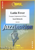 Ok�adka: Richards Scott, Latin Fever for Trumpet, Euphonium and Piano