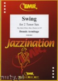 Okładka: Armitage Dennis, Swing for 2 Tenor Saxophones and Piano