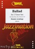 Ok�adka: Armitage Dennis, Ballad for 2 Tenor Saxophones