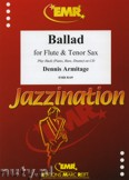 Ok�adka: Armitage Dennis, Ballad for Flute and Tenor Sax