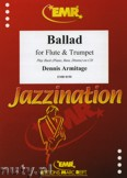 Ok�adka: Armitage Dennis, Ballad for Flute and Trumpet