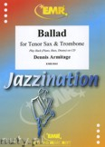 Ok�adka: Armitage Dennis, Ballad for Tenor Sax and Trombone
