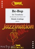 Ok�adka: Armitage Dennis, Be-Bop for Trombone