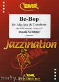 Ok�adka: Armitage Dennis, Be-Bop for Alto Sax and Trombone