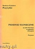 Okładka: Przybylski Bronisław Kazimierz, Piosenki słoneczne na chór dziecięcy trzygłosowy i fortepian