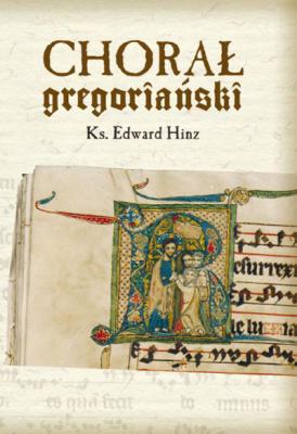 Okładka: Hinz Edward, Chorał gregoriański