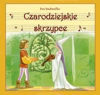 Okładka: Stadtmuller Ewa, Czarodziejskie skrzypce