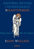 Okładka: Wellesz Egon, Historia muzyki i hymnologii bizantyjskiej + CD