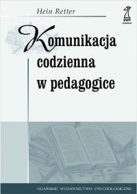 Ok�adka: Retter Hein, Komunikacja codzienna w pedagogice