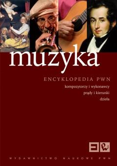Okładka: , Muzyka Encyklopedia Kompozytorzy i wykonawcy, prądy i kierunki, dzieła