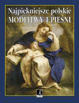 Okładka: Chłap-Nowakowa Justyna, Najpiękniejsze polskie modlitwy i pieśni