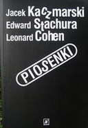 Ok�adka: Kaczmarski Jacek, Stachura Edward, Piosenki. Leonard Cohen, Edward Stachura, Jacek Kaczmarski