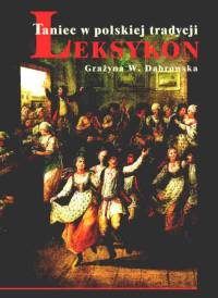 Okładka: Dąbrowska Władysława Grażyna, Taniec w polskiej tradycji Leksykon + DVD