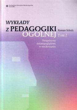 Ok�adka: Schulz Roman, Wyk�ady z pedagogiki og�lnej. Tom 1: Perspektywy �wiatopogl�dowe w wychowaniu