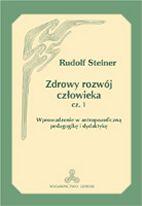 Ok�adka: Steiner Rudolf, Zdrowy rozw�j cz�owieka cz. 1