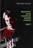 Ok�adka: Str�czek Przemys�aw, Elementarne zasady improwizacji jazzowej na gitarze, cz�� II