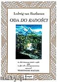 Okładka: Beethoven Ludwig van, Oda do radości w 5 wersjach na chór mieszany, żeński i męski oraz na głos z akompaniamentem