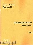 Ok�adka: Przybylski Bronis�aw Kazimierz, Interval Games for 4 Saxophones (score and parts)