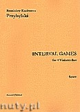 Ok�adka: Przybylski Bronis�aw Kazimierz, Interval Games for 4 Violoncellos (score and parts)