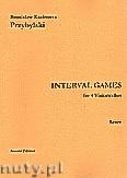 Okładka: Przybylski Bronisław Kazimierz, Interval Games for 4 Violoncellos (score and parts)