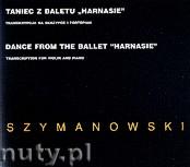 Ok�adka: Szymanowski Karol, Taniec z baletu Harnasie w transkrypcji na skrzypce i fortepian