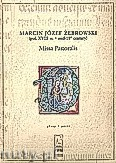 Ok�adka: �ebrowski Marcin J�zef, Msza pastoralna na g�os wokalny sopranowy, g�os wokalny basowy, dwoje skrzypiec, dwoje klarnet�w i organy (g�osy)