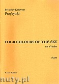 Ok�adka: Przybylski Bronis�aw Kazimierz, Four Colour Of The Sky for 4 Violins
