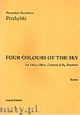 Ok�adka: Przybylski Bronis�aw Kazimierz, Four Colour Of The Sky for Flute, Oboe, Clarinet in Bb, Bassoon