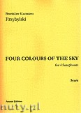 Ok�adka: Przybylski Bronis�aw Kazimierz, Four Colour Of The Sky for 4 Saxophones