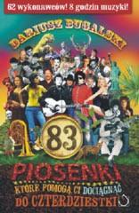 Okładka: Bugalski Dariusz, 83 piosenki (62 wykonawców, 8 godzin muzyki!), które pomogą ci dociągnąć do czterdziestki