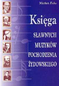 Ok�adka: Fuks Marian, Ksi�ga s�awnych muzyk�w pochodzenia �ydowskiego
