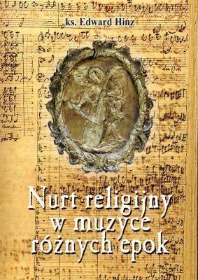 Ok�adka: Hinz Edward, Nurt religijny w muzyce r�nych epok